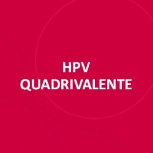 VACINA HPV QUADRIVALENTE